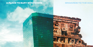A Place To Bury Strangers - Onwards To The Wall EP Review