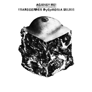 Against Me! - Transgender Dysphoria Blues Album Review