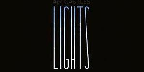Air Castles - Lights Album Review