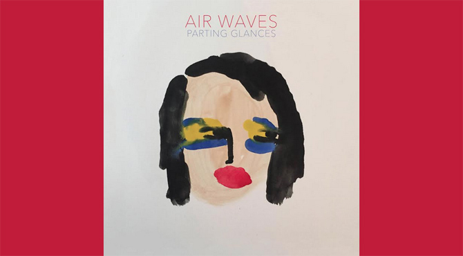 Air Waves Parting Glances Album