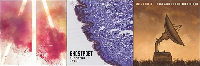 Son Lux - Bones, Ghostpoet - Shedding Skin, Will Varley - Postcards From Ursa Minor