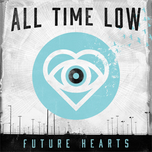 All Time Low - Future Hearts Album Review Album Review