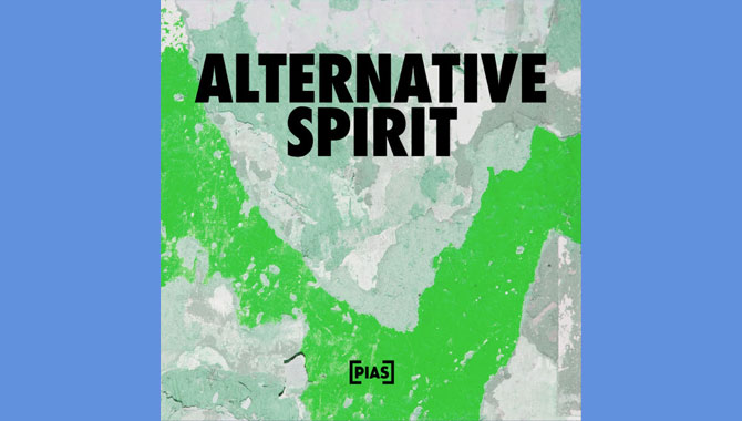Various Artists - [PIAS] Alternative Spirit Album Review