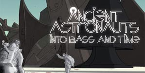 Ancient Astronauts Into Bass And Time Album