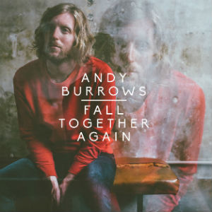 Andy Burrows - Fall Together Again Album Review