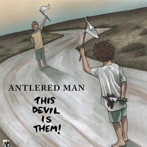 Antlered Man This Devil Is Them Album