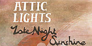 Attic Lights - Late Night Sunshine Single Review
