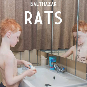 Balthazar - Rats Album Review