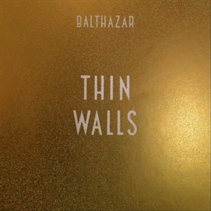 Balthazar - Thin Walls Album Review
