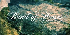 Band Of Horses - Mirage Rock Album review