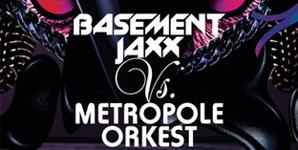 Basement Jaxx - Basement Jaxx Vs. Metropole Orkest