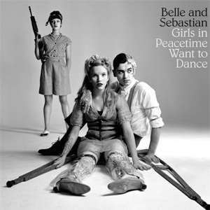 Belle And Sebastian Girls In Peacetime Want To Dance Album