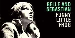 Belle And Sebastian - Funny Little Frog (Rough Trade Records) Single Review
