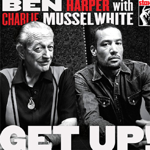 Ben Harper with Charlie Musselwhite, Get Up! Review
