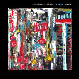 Benjamin Gibbard - Former Lives Album review