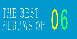 Gogol Bordello - Jo's top 10 albums of 2006