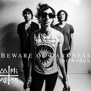 Beware of Darkness - Orthodox Album Review