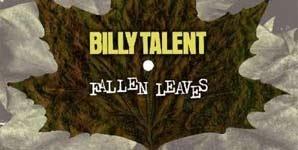 Billy Talent - Fallen Leaves Single Review