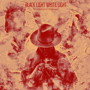 Black Light White Light Gold Into Dreams Album