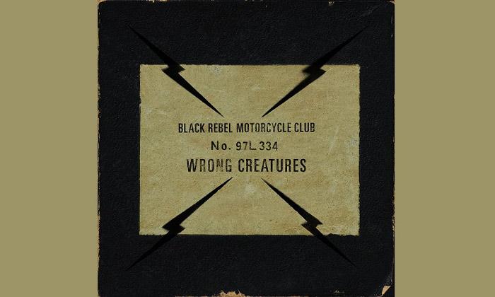Black Rebel Motorcycle Club - Wrong Creatures Album Review