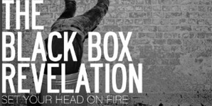 The Black Box Revelation - Set Your Head On Fire
