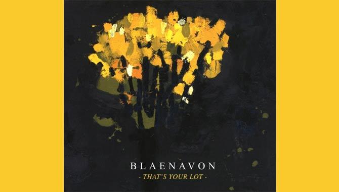 Blaenavon - That's Your Lot Album Review