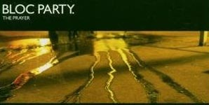 Bloc Party - The Prayer