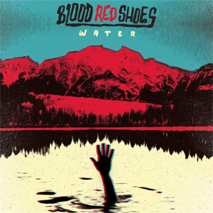 Blood Red Shoes - The Water EP Review EP Review
