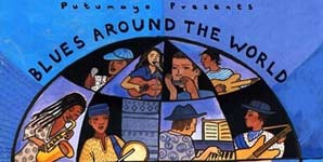 Putumayo Records - Blues Around the World