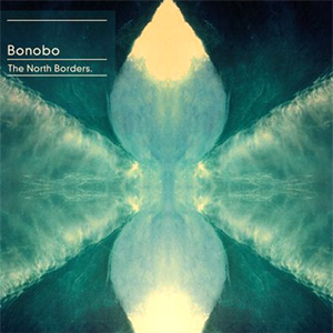 Bonobo North Borders Album