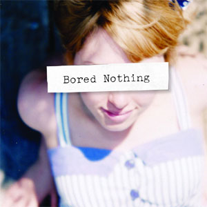 Bored Nothing - Bored Nothing Album Review