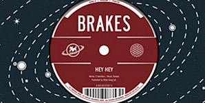Brakes - Hey Hey Single Review