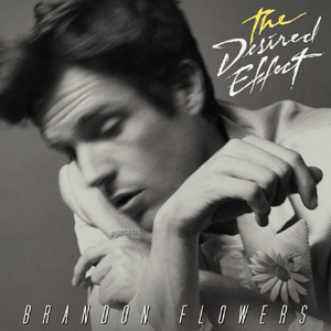 Brandon Flowers The Desired Effect Album