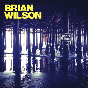 Brian Wilson - No Pier Pressure Album Review