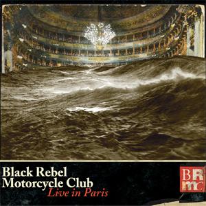 Black Rebel Motorcycle Club - Live In Paris Album Review Album Review