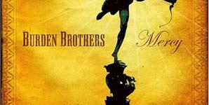 Burden Brothers - Mercy
