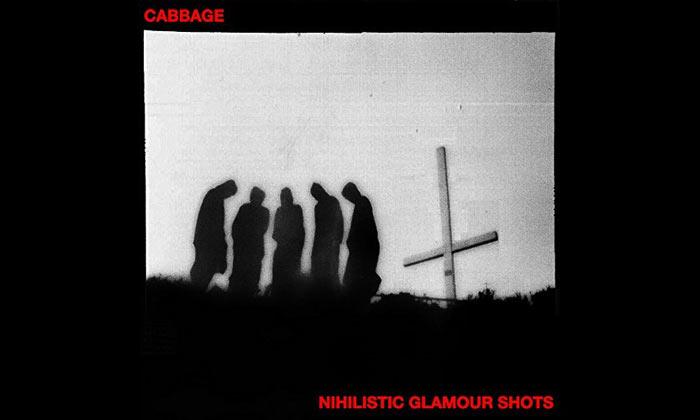 Cabbage Nihilistic Glamour Shots Album