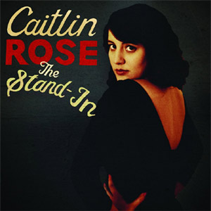 Caitlin Rose - The Stand In Album Review