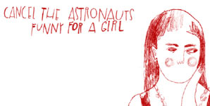 Cancel the Astronauts Funny for a girl EP
