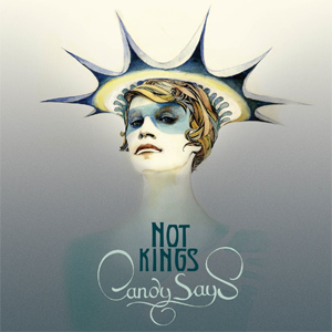 Candy Says Not Kings Album