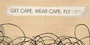 Get Cape. Wear Cape. Fly - I Spy Single Review