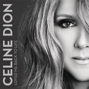 Celine Dion Loved Me Back To Life Album