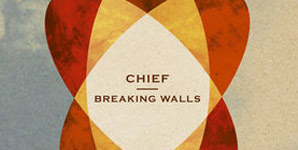 Chief - Breaking Walls Single Review