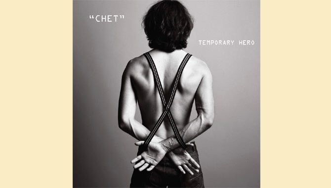 Temporary Hero CHET Album