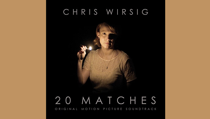 Chris Wirsig 20 Matches Original Motion Picture Soundtrack Album