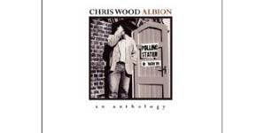 Chris Wood - Albion - An Anthology Album Review