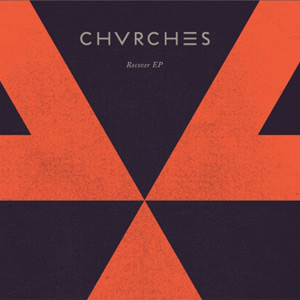 Chvrches Recover EP