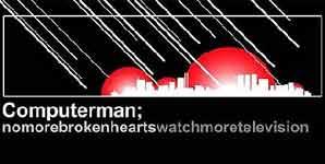Computerman - No More Broken Hearts (05/12/05 Must Destroy)
