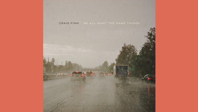 Craig Finn We All Want The Same Things Album