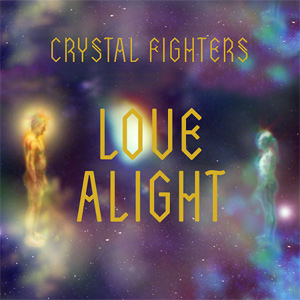 Crystal Fighters - Love Alight Single Review
